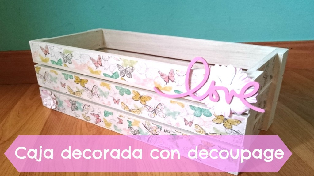 Caja decorada con decoupage tutoriales para manualidades for Decorar muebles con papel pintado